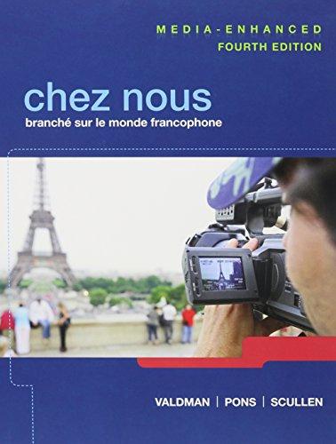 9780205942084: Chez nous: Branché sur le monde francophone, Media-Enhanced Version Plus MyLab French with eText (multi semester) and Oxford Dictionary (4th Edition)