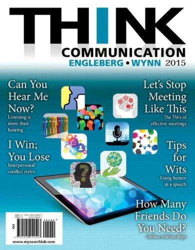 THINK Communication (3rd Edition): Wynn, Dianna R.,