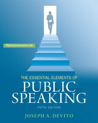 The Essential Elements of Public Speaking (5th: DeVito, Joseph A.