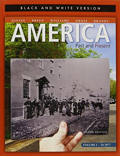 9780205946884: America: Past & Present, Volume 1, Black and White Edition (10th Edition)