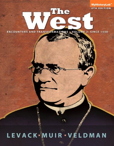 9780205948581: The West: Encounters & Transformations, Volume 2: Since 1550 (4th Edition)