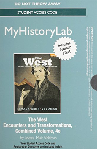 9780205948680: NEW MyHistoryLab with Pearson eText -- Standalone Access Card -- for The West: Encounters and Transformation, Combined Volume (4th Edition)