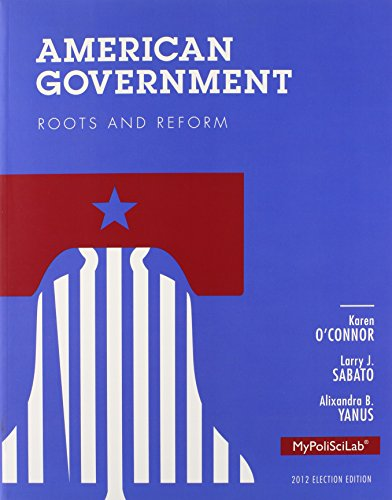 9780205950034: American Government: Roots and Reform, 2012 Election Edition, Plus NEW MyPoliSciLab with eText -- Access Card Package (12th Edition)