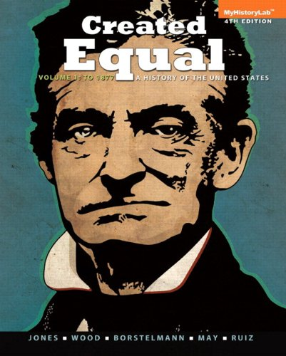9780205950393: Created Equal: A History of the United States, Volume 1 Plus NEW MyHistoryLab with eText -- Access Card Package (4th Edition)