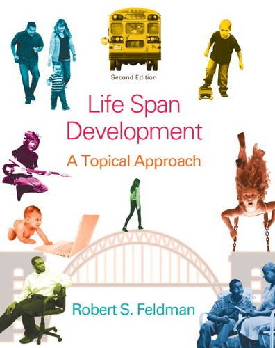 9780205951031: Life Span Development: A Topical Approach (2nd Edition)