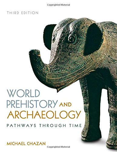 World Prehistory and Archaeology (3rd Edition): Michael Chazan