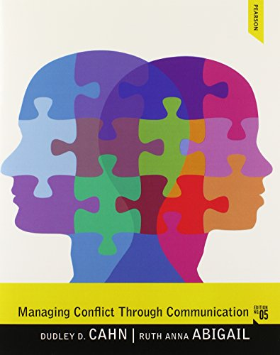 Managing Conflict Through Communication Plus MySearchLab with: Dudley D. Cahn,