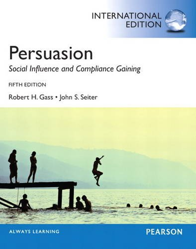 9780205956357: Persuasion: Social Influence and Compliance Gaining