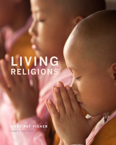 Living Religions (9th Edition): Fisher, Mary Pat