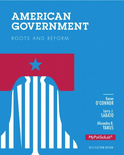 9780205956814: American Government: Roots and Reform, 2012 Election Edition, Books a la Carte Plus NEW MyPoliSciLab with eText --Access Card Package (12th Edition)