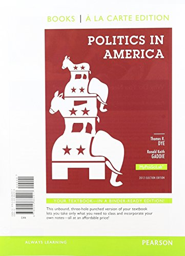 9780205958689: Politics in America, 2012 Election Edition, Books a la Carte Plus NEW MyPoliSciLab - Access Card Package (10th Edition)