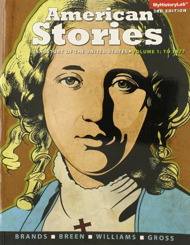 9780205960897: American Stories: A History of the United States, Volume 1 (3rd Edition)
