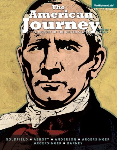 9780205960965: The American Journey: a History of the United States, Volume 1 (To 1877) (7th Edition)