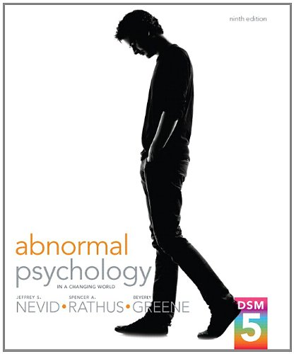 Abnormal Psychology in a Changing World (9th: Nevid Ph.D., Jeffrey