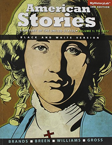 9780205962020: American Stories: A History of the United States, Vol 1, Black & White (3rd Edition)