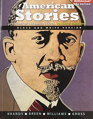 9780205962037: American Stories: A History of the United States, Volume 2, Black & White (3rd Edition)