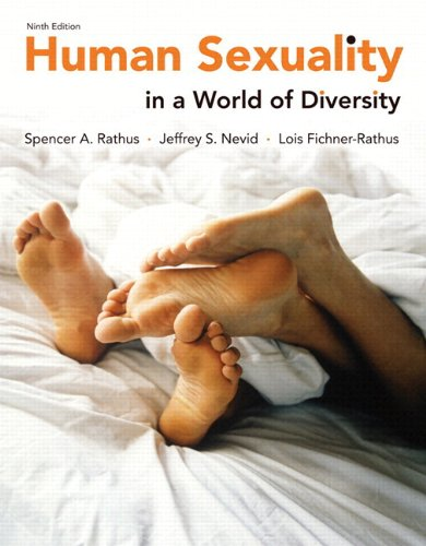 Human Sexuality in a World of Diversity (paper) Plus NEW MyDevelopmentLab with eText -- Access Card Package (9th Edition) (9780205962082) by Spencer A. Rathus; Jeffrey S. Nevid Ph.D.; Lois Fichner-Rathus