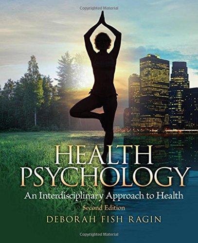 Health Psychology, 2nd Edition: An Interdisciplinary Approach: Ragin, Deborah Fish
