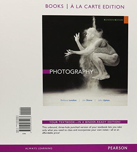 Photography, Books a la Carte Plus NEW MyArtsLab with eText -- Access Card Package (11th Edition) (0205968783) by Barbara London; Jim Stone; John Upton