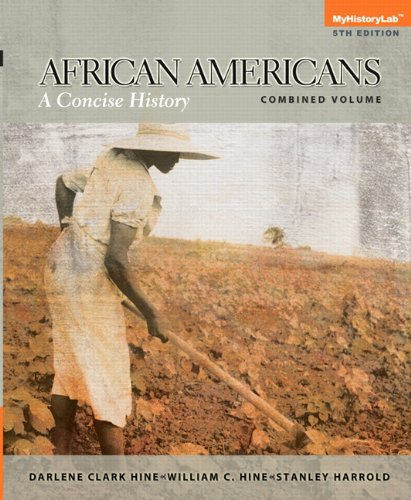 African Americans: A Concise History, Combined Volume: Hine, Darlene Clark;