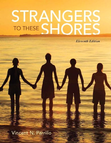 Strangers to These Shores Plus NEW MyLab: Vincent N. Parrillo