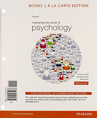 Mastering the World of Psychology (Books a la Carte): Wood, Samuel E.; Wood, Ellen Green; Boyd, ...