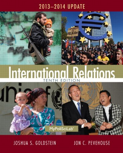 International Relations: 2013-2014 Update Plus NEW MyPolisciLab: Joshua S. Goldstein