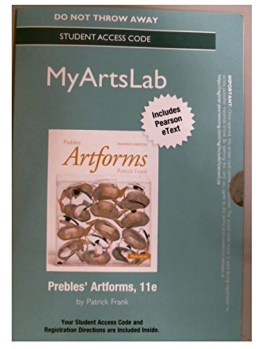 NEW MyLab with Pearson eText -- Standalone Access Card -- for Prebles' Artform (11th Edition) (0205972934) by Patrick L. Frank; Duane Preble Emeritus; Sarah Preble