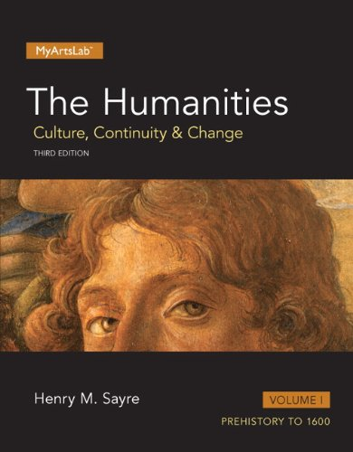 The Humanities: Culture, Continuity and Change, Volume: Sayre, Henry M.