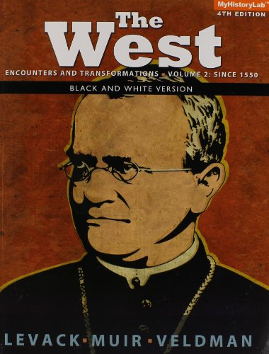 9780205977659: The West: Encounters & Transformations, Volume 2: Since 1550, Black & White (4th Edition)