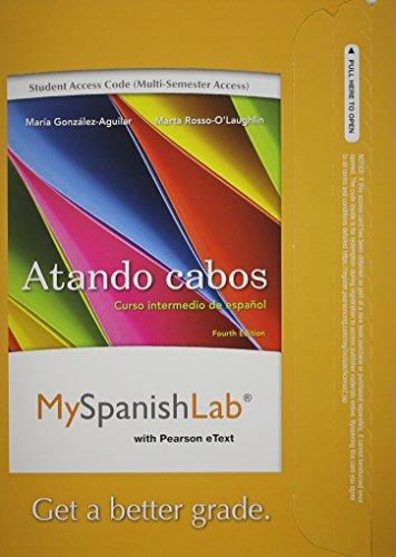 9780205978687: MySpanishLab with Pearson eText -- Access Card -- for Atando cabos: Curso intermedio de español (multi semester access) (4th Edition)