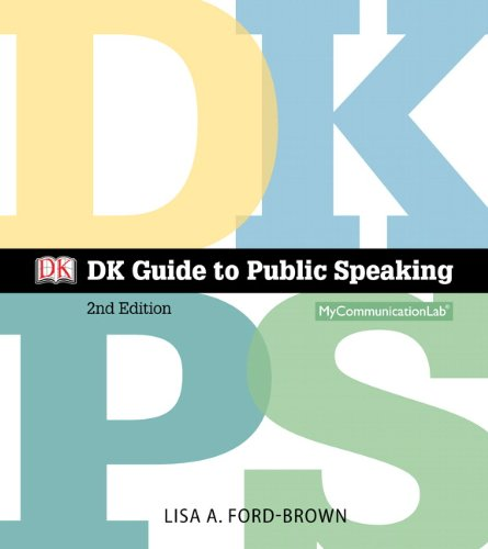 9780205980925: DK Guide to Public Speaking Plus NEW MyLab Communication with Pearson eText -- Access Card Package (2nd Edition)