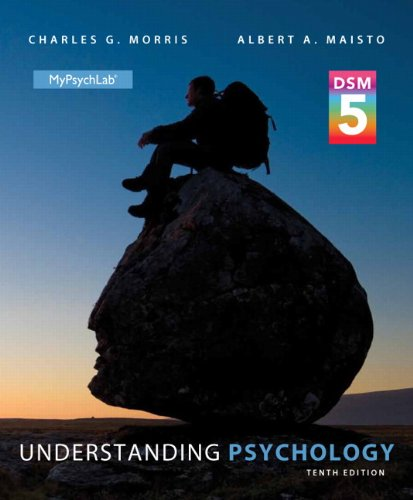 Understanding Psychology with DSM-5 Update (10th Edition): Charles G. Morris Professor Emeritus
