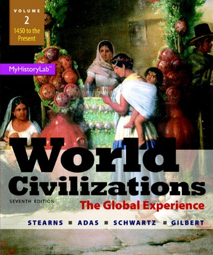 9780205986286: World Civilizations: The Global Experience, Volume 2 (7th Edition)
