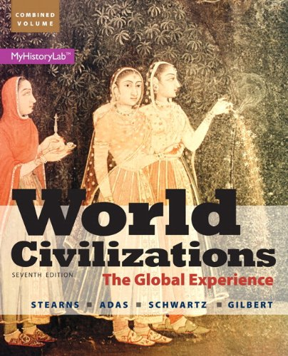 World Civilizations: The Global Experience, Combined Volume: Gilbert, Marc Jason,