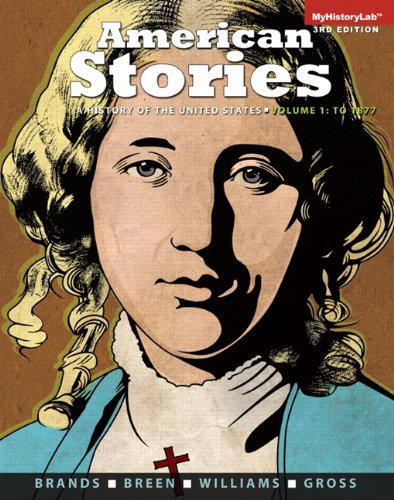 9780205990801: American Stories, Volume 1 with Myhistorylab Access Code: A History of the United States: To 1877