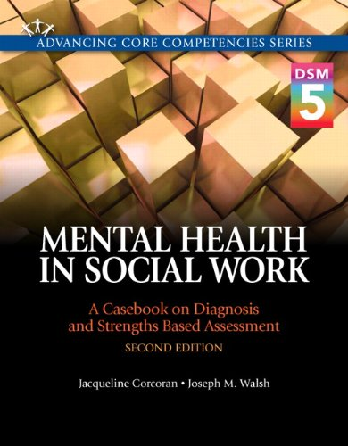 9780205991037: Mental Health in Social Work: A Casebook on Diagnosis and Strengths Based Assessment (DSM 5 Update) (2nd Edition) (Advancing Core Competencies)