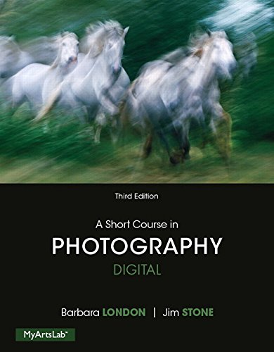 9780205991600: Short Course in Photography: Digital, A, Plus NEW MyArtsLab with Pearson eText -- Access Card Package (3rd Edition)