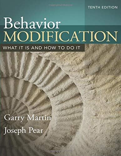 Behavior Modification: What It Is and How: Martin, Garry; Pear,
