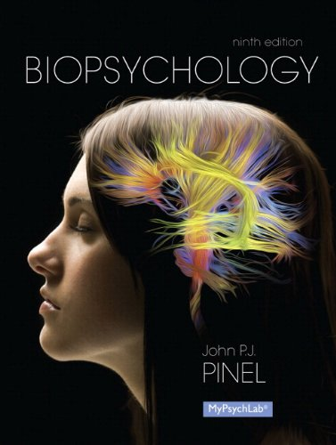 Biopsychology + MyPsychLab with Pearson eText Access: Pinel, John P.