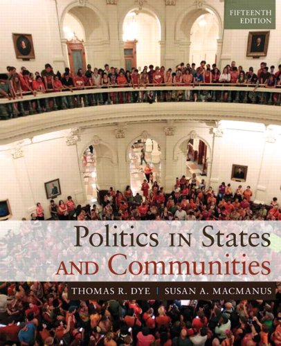 Politics in States and Communities (15th Edition): Dye, Thomas R.;