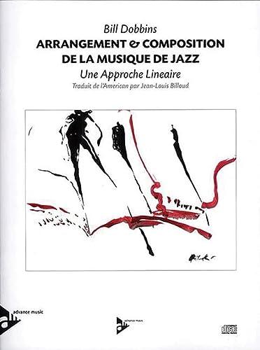 9780206303082: Arrangement & Composition de la Musique de Jazz - A Linear Approach - method with CD - [Language: French & English] - (ADV 11307)