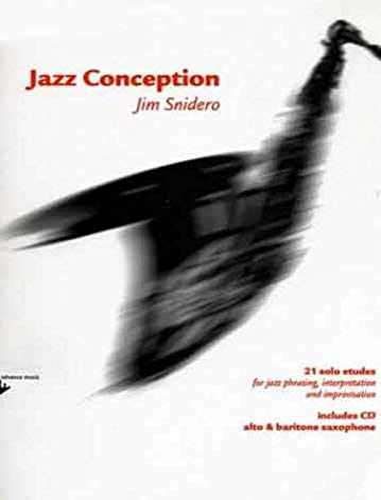 9780206303983: Jazz Conception for Alto & Baritone Saxophone - 21 solo etudes for jazz phrasing, interpretation and improvisation - alto and baritone saxophone - ... - [Language: English & German] - (ADV 14720)