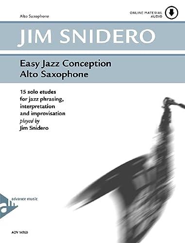 9780206304201: Easy Jazz Conception for Alto Saxophone - 15 solo etudes for jazz phrasing, interpretation and improvisation - alto saxophones - method with CD - [Language: English & German] - (ADV 14760)