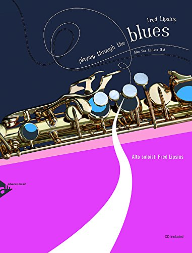 9780206304614: Playing Through The Blues - Alto Sax: Alt-Saxophon. Ausgabe mit CD