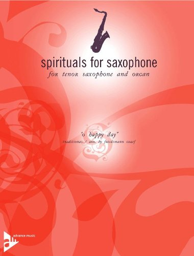 9780206307226: Partitions classique ADVANCE MUSIC GRAEF F. - O HAPPY DAY - TENOR SAXOPHONE IN BB AND ORGAN Saxophone