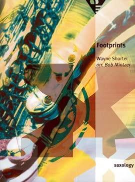 9780206308506: Saxology -- Footprints: For SATTBar Saxophone Quintet & Piano, Guitar (Ad Lib), Double Bass, Percussion (Conductor Score & Parts)