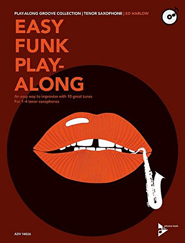 9780206310028: Easy Funk Play-Along - An easy way to improvise with 10 great tunes - Play-Along Groove Collection - 1-4 tenor saxophones - edition with CD - ( ADV 14826 )