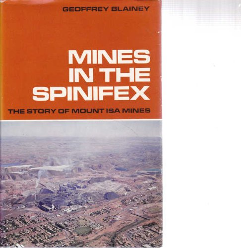 Mines in the Spinifex : The Story: Blainey, Geoffrey