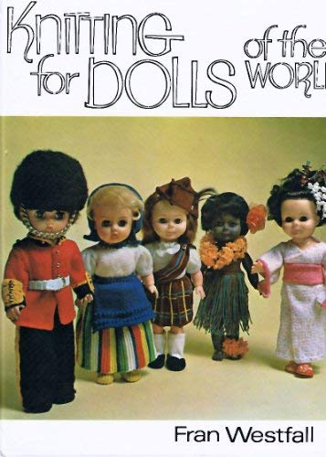 Knitting for Dolls of the World: Fran Westfall